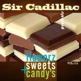 Sir Cadillac presents flowerz, sweets & candy's vol 02