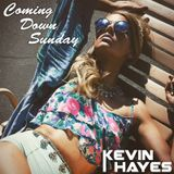 Kevin Hayes - COMING DOWN SUNDAY (MAR 1, 2015)