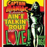 Episode 160 / Ain't Talkin' 'Bout Love