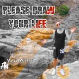 please draw your life