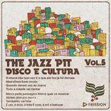 The Jazz Pit Vol.5 : DISCO E CULTURA