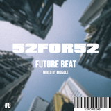 52FOR52#6 - FUTURE BEAT - Mixed by Midsole