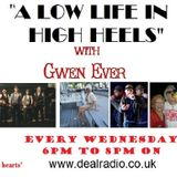A Low Life In High Heels With Gwen Ever 4th March Edition