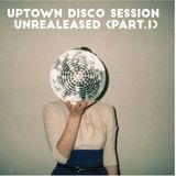 Uptown Disco Session (unreleased part 1)