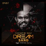 Dream Sand   EP 017   RANZ   Progressive