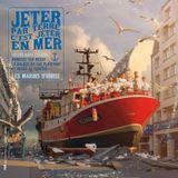 Les Marins d'Iroise - Jeter Parterre, C'est Jeter en Mer