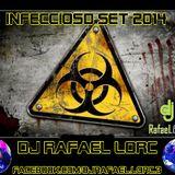infeccioso SET 2014 (Dj Rafael Lorc)