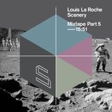 Louis La Roche - Scenery Mixtape Part 5