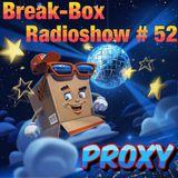 BREAK-BOX Radioshow # 52 mixed by PrOxY