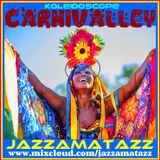 Kaleidoscope =CARNIVALLEY= Funky Jazzy Groovy Soulful Latin Boogaloo.Eclectic Quirky Feelgood vibes.
