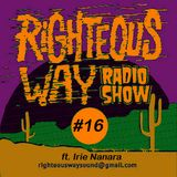 RIGHTEOUS WAY #16 / Righteous Way Selections & Irie Nanara