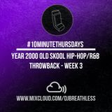 #10MinuteThursdays - Year 2000 Old Skool Hip-Hop/R&B Throwback (Week 3)