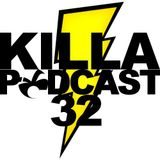 Killa Podcast V.32