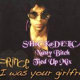 SHOCKADELICA (If I Was Your Girlfriend Nasty Bitch Tied Up Mix)