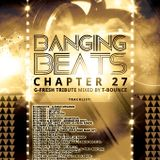 Banging Beats - Chapter 27 - G-Fresh Tribute Mixed By T-Bounce
