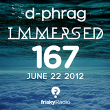 d-phrag - Immersed 167 (June 29, 2012)