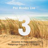 Phil Mendez Live @ December Birthday Legends, Hour Three