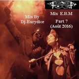 Mix E.B.M (Part 7) By-Dj-Eurydice (Août 2016)