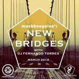 NEW BRIDGES (March Edition) Ft. DJ Fernando Torres (Panama) By MackBoogaloo