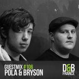 Guest mix #106 - Pola & Bryson