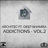 Architec ft. Deep Bhamra - Addictions Vol.2