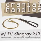 Cranial Handles #2 with SPFDJ, sprintf & DJ Stingray 12.11.2016