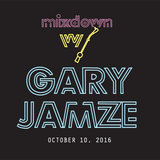 Mixdown with Gary Jamze October 10 2016