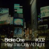 Play This Only At Night #002