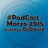 #Podcast Marzo 2015 mixed by DjDavix