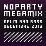 Noparty - MegaMix Drum&Bass Décembre.2015