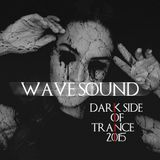 Wave Sound  – The Dark Side Of Trance 2015