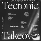 The Tectonic Family [Tectonic Takeover] - 11th February 2018