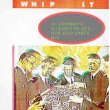 "DJ Sandman's ''Diggin' In The Vault"" Alternative 80's Non-Stop Dance Mix #50 ""Whip It!"""