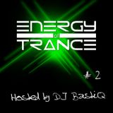 Energy of Trance - hosted by DJ BastiQ - EoTrance #2