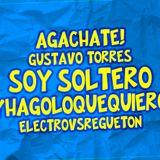 #SOYSOLTERO&HAGOLOQUEQUIERO - Gustavo Torres