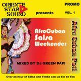 AFRO CUBAN SALSA WEEKENDER Mixed By Dj Green Papi (ORIENTE STAR SOUND)
