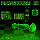 Daryl Force - Playground Vol.3
