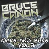 Wake and Bake vol 3