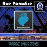 Ace Paradise – WMC MiX 2015 Set 02 (Bosom Records)