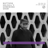 Matthew Halsall's Gondwana Show 5th April 2016