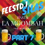 HASTA LA MOOMBAH #7!