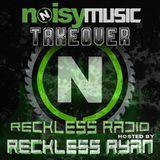 Reckless Radio 06 (NoisyMusic Takeover) [Massacrex, Senju, Dirty Flaws, Digital Gangstas]