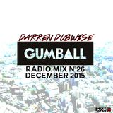 GUMBALL Radio Mix #26 - December 2015 by Darren Dubwise