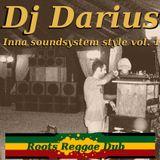 Dj Darius - Inna soundsystem style vol.1 - Roots Reggae & Dub