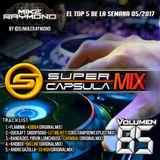 #SuperCapsulaMix - #Volumen85 - by @DjMikeRaymond