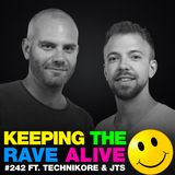 Keeping The Rave Alive Episode 242 featuring Technikore & JTS