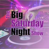The Big Saturday Night Show 8pm 27-01-2018