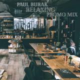 Paul Burak - Relaxing (Promo Mix)