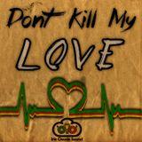 Don´t Kill My Love Mix