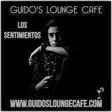 Guido's Lounge Cafe Broadcast 0337 Los Sentimientos (20180817)